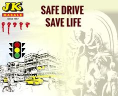 Drive Safely and Save Life. #JKMasale