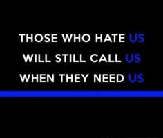Cop Quotes, Teacher Quotes, True Quotes, Police Love, Police Family, Support Police, Police Memes, Police Quotes, Law Enforcement Quotes