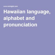 Hawaiian language, alphabet and pronunciation