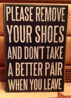 Please Remove Your Shoes Primitives By Kathy Box Sign No New