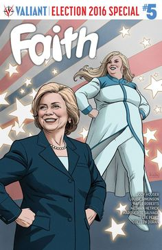 Valiant To Send Out Double The Hillary Clinton Numbers Of Faith #5 To Comic Shops