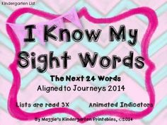 Sight Word PPT Aligned to Journeys 2014 Next 24 Words (animated).  If you are a new Journeys kindergarten classroom, these are the January-March Words.