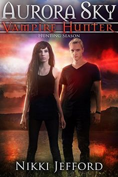 Hunting Season (Aurora Sky: Vampire Hunter, Vol. 4) by Nikki Jefford, http://www.amazon.com/dp/B00REZMCF0/ref=cm_sw_r_pi_dp_Ca7avb0T22SYY