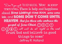 Hang in there. Trust God and believe in good things to come.