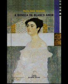 A boneca de Blanco Amor / María Xosé Queizán - Vigo : Galaxia, 2014