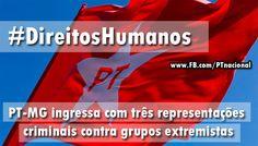 #DireitosHumanos: PT-MG ingressa com três representações criminais contra grupos extremistas http://petista.net/pt-mg-ingressa-com-tres-representacoes-criminais-contra-grupos-extremistas/…