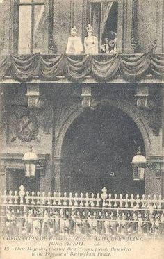 1911 ~ King George V and Queen Mary on the balcony of Buckingham Palace