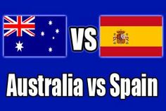 Watch Australia vs Spain Game Online