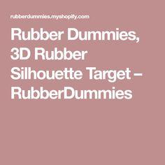 Rubber Dummies, 3D Rubber Silhouette Target – RubberDummies