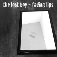 fading lips by the lost boy on SoundCloud
