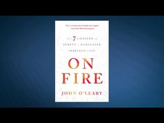 John O'Leary is 'On Fire' with Inspiration