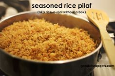 Seasoned Rice Pilaf, like Rice a Roni, but homemade :) - no need for boxed rice mixes. You can make better yourself!