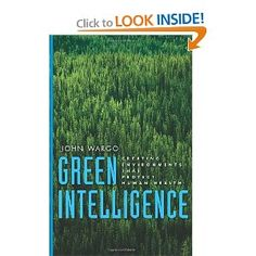 """Green Intelligence: Creating Environments That Protect Human Health by Professor John Wargo. In this book, he explains the origins of society's profound misunderstanding of everyday chemical hazards and offers a practical path toward developing greater """"green intelligence."""""""