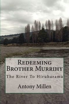 Cath 'n' Kindle Book Reviews: Redeeming Brother Murrihy: The Road to Hiruharama by Antony Millen