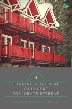3 Stunning Venues to Hold Your Next Corporate Retreat #WellnessWed