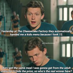 Yeeaah, Tom!!! This has happened to me as well, but I'm only 14 anyway, so...