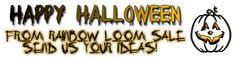 Happy Halloween Loomers!  Have any ideas for new boards or our website we would like to here. You can click picture to contact us. :-)