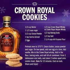 I made a batch of these with Crown Royal Maple. They are pretty good. I think that is about the only thing Crown Royal Maple is good for is cooking with it because it is not drinkable. Merry Christmas Everyone! Royal Cookies Recipe, Royal Recipe, Yummy Cookies, Sweet Cookies, Candy Cookies, Decorated Cookies, Chip Cookies, Sugar Cookies, Cookie Desserts