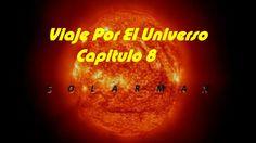 VIAJE POR EL UNIVERSO CAPITULO 8 SOLARMAX EL SOL DOCUMENTAL DEL COSMOS