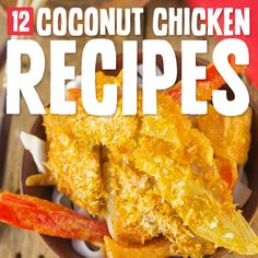 12 Cluck-worthy Coconut Chicken Recipes- love me some coconut chicken.