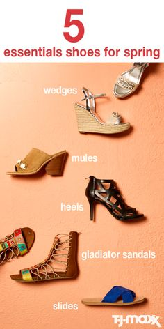 5 Essential Shoes For Spring: Enter into the new season with your best foot forward. It's the perfect time to play around with shoe styles,switching between flats, wedges and sandals. At TJMaxx.com, you'll find colorful styles for every spring occasion.