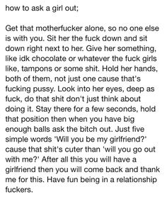 """How to ask a girl out - """"Give her what girls like…tampons or some shit""""... AHAHAHAHAHA!"""