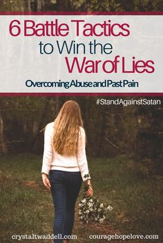 The lies the enemy cunningly pierced my heart with in the midst of childhood pain and abuse. Learn how to overcoming abuse and overcome past pain with these battle tactics to win the war of lies.