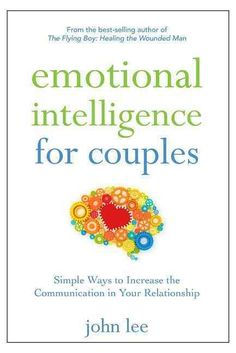 Emotional Intelligence for Couples: Simple Ways to Increase the Communication in Your Relationship