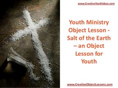 Youth Ministry Object Lesson - Salt of the Earth – an Object Lesson f…