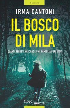 Peccati di Penna: SEGNALAZIONE - Il bosco di Mila di Irma Cantoni   ...