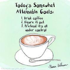 Today's somewhat attainable goals. #coffee #coffeelove #coffeequotes #coffeememe #sweatpantsandcoffee