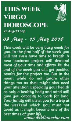 This Week Virgo Horoscope (09 May 2016 - 15 May 2016). Askganesha.com
