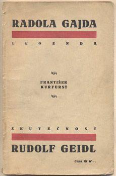 KURFURST, FRANTIŠEK: RADOLA GAJDA, RUDOLF GEIDL.   Praha, Albatros, 1926. Legenda a skutečnost. Book Art, Boarding Pass, Travel, Voyage, Altered Book Art, Viajes, Traveling, Trips, Tourism