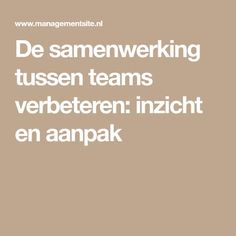 De samenwerking tussen teams verbeteren: inzicht en aanpak