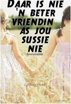 Lief my sussies! Lekker Dag, Afrikaans Quotes, Lifelong Friends, Losing Someone, Birthday Wishes, One Shoulder Wedding Dress, Sisters, Wedding Dresses, Pictures