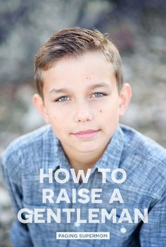 Seven Tips for Raising a Gentleman and teaching good manners for kids via @PagingSupermom