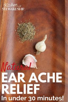 Natural Home Remedy to Relieve Earaches in 30 Minutes or Less (Garlic Mullein ear oil). Heal an earache in 30 minutes or less with this home remedy, perfectly natural, safe for kids or adults.
