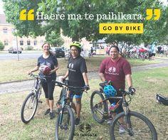 Ma te paihikara tātou o toi i haere ai, ma hea koutou?   Haere ma te paihikara.  Go by bike. Bicycle, Maori, Bike, Bicycle Kick, Bicycles