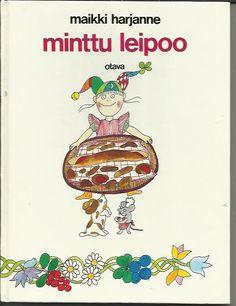 Minttu leipoo by Maikki Harjanne (21 December 1944), children's book author and illustrator. - http://fi.wikipedia.org/wiki/Maikki_Harjanne
