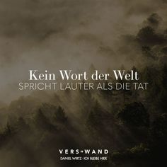 Visual Statements®️ Kein Wort der Welt spricht lauter als die Tat- Daniel Wir… Visual Statements®️ No word in the world speaks louder than the deed Daniel Wirtz Sayings / Quotes / Quotes / Verse / Music / Band / Artist… Continue Reading → Daniel Wirtz, Lyric Quotes, Life Quotes, Theory Of Life, Montag Motivation, Letters Of Note, German Quotes, Quotes About Everything, The Deed