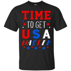 America Shirts TIME TO GET USA WASTED T-shirts Hoodies Sweatshirts