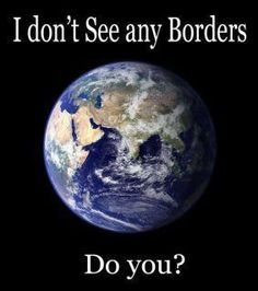believing in one world, a planet without boarders