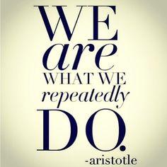 Aristóteles- Somos lo que hacemos repetidamente