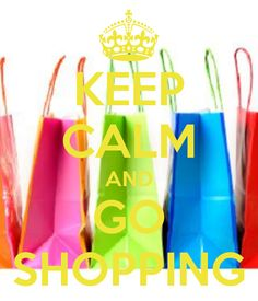KEEP CALM AND GO SHOPPING Keep Calm Carry On, Keep On, Stay Calm, Keep Calm And Love, Keep Calm Posters, Keep Calm Quotes, Go Shopping, Keep Clam, Keep Calm Signs