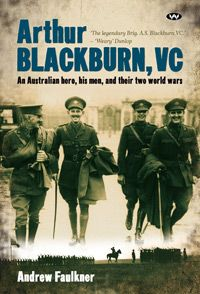 Arthur Blackburn, VC - an Australian hero, his men, and their two world wars. Gallipoli hero, Victoria Cross recipient, battalion and brigade commander, conqueror of Damascus and defiant antagonist of the Japanese - by any measure Arthur Seaforth Blackburn was one of Australia's most remarkable soldiers. This, the first Blackburn biography, details the famous battles that shaped Australia. It tells Blackburn's story through the eyes of his comrades and friends.