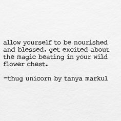 3 Easy Rituals for Unblocking the Flow of Abundance.  <> Thug Unicorn, Poetry Quotes, Words Quotes, Wise Words, Sayings, Deep Quotes, Life Quotes, Unicorn Quotes, Attitude Of Gratitude