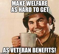 They should, then maybe there won't be as many on welfare as there are now. Veteran benefits were earned however are very difficult to actually receive. There are many that abuse the welfare system. Video Gospel, Veterans Benefits, Military Humor, Military Service, Military Veterans, Videos Tumblr, God Bless America, Before Us, Ptsd