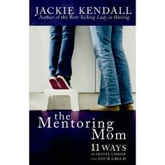 The Mentoring Mom by Jackie Kendall