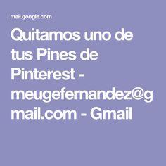 Quitamos uno de tus Pines de Pinterest - meugefernandez@gmail.com - Gmail