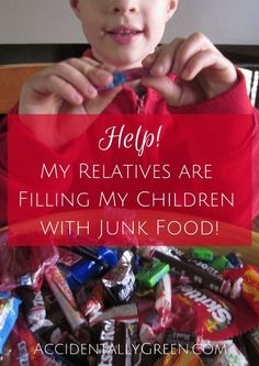 I know I'm not the only parent who gets frustrated when my children are offered a ton of junk food when we visit relatives